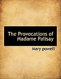 The Provocations of Madame Palisay