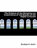 The Problem of the Pentateuc an Examination of the Results of the Higher Criticism