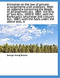 A Treatise on the Law of Private Arrangements with Creditors. with an Appendix Containing the Deeds