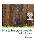 Ad Le de Senange, Ou Lettres de Lord Sydenham