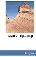 Seven Stormy Sundays.