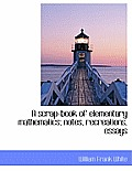 A Scrap-Book of Elementary Mathematics; Notes, Recreations, Essays