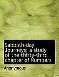 Sabbath-Day Journeys; A Study of the Thirty-Third Chapter of Numbers