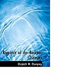 Romance of the Bourbon Ch Teaux