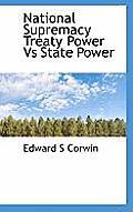 National Supremacy Treaty Power Vs State Power