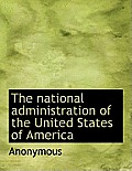 The National Administration of the United States of America