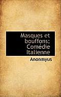 Masques Et Bouffons; Comedie Italienne