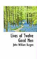 Lives of Twelve Good Men