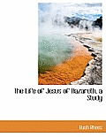 The Life of Jesus of Nazareth, a Study