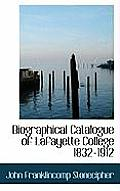 Biographical Catalogue of Lafayette College 1832-1912