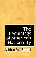The Beginnings of American Nationality