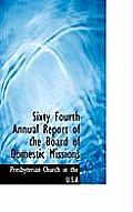 Sixty Fourth Annual Report of the Board of Domestic Missions
