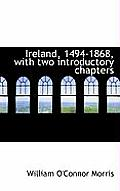 Ireland, 1494-1868, with Two Introductory Chapters