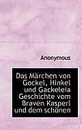 Das Marchen Von Gockel, Hinkel Und Gackeleia Geschichte Vom Braven Kasperl Und Dem Schonen