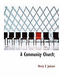 A Community Church;