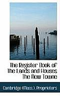 The Register Book of the Lands and Houses the New Towne