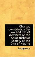 Charter, Constitution By-Law and List of Members of the Saint Nicholas Society of the City of New Yo
