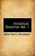 Historical Sketches Vol. I