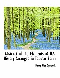Abstract of the Elements of U.S. History Arranged in Tabular Form