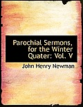 Parochial Sermons, for the Winter Quater: Vol. V