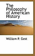 The Philosophy of American History