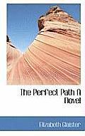 The Perfect Path a Novel