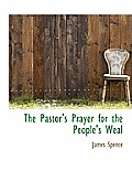 The Pastor's Prayer for the People's Weal