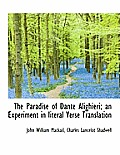 The Paradise of Dante Alighieri; An Experiment in Literal Verse Translation