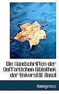 Die Handschriften Der Oeffentlichen Bibliothek Der Universitat Basel
