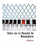 Notice Sur Le Marechal de Bassompierre