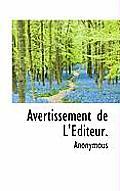 Avertissement de L'Editeur.
