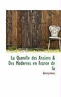 La Querelle Des Anciens & Des Modernes En France de La