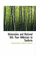 Universities and National Life. Four Addresses to Students