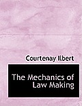 The Mechanics of Law Making