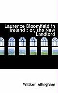 Laurence Bloomfield in Ireland: Or, the New Landlord
