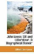 John Keese, Wit and Litterateur. a Biographical Memoir