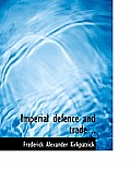 Imperial Defence and Trade ..