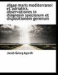 Algae Maris Mediterranei Et Adriatici, Observationes in Diagnosin Specierum Et Dispositionem Generum