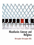 Miscellanies Literary and Religious