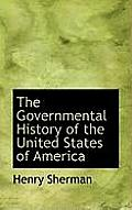 The Governmental History of the United States of America