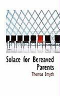 Solace for Bereaved Parents