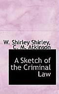 A Sketch of the Criminal Law