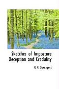 Sketches of Imposture Deception and Credulity