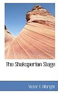 The Shaksperian Stage