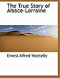 The True Story of Alsace-Lorraine
