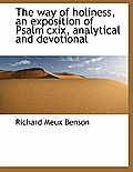 The Way of Holiness, an Exposition of Psalm CXIX, Analytical and Devotional