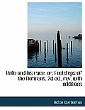 Rollo and His Race; Or, Footsteps of the Normans. 2D Ed., REV. with Additions