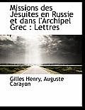 Missions Des J Suites En Russie Et Dans L'Archipel Grec: Lettres