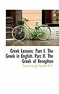 Greek Lessons: Part I. the Greek in English. Part II. the Greek of Xenophon