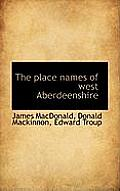 The Place Names of West Aberdeenshire